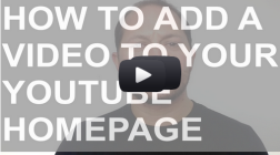 How To Add A Video To Your YouTube Homepage