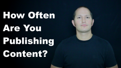 How Often Are You Publishing Content?