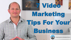 7 Video Marketing Tips For Your Business