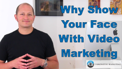 Video Marketing – Why Show Your Face